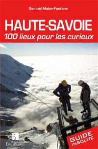 Haute-Savoie : 100 lieux pour les curieux