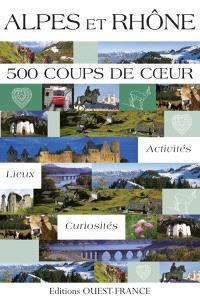 Rhône-Alpes : 500 coups de coeur