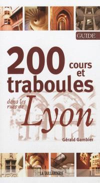200 cours et traboules dans les rues de Lyon