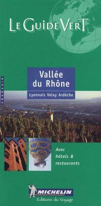Vallée du Rhône : Lyonnais, Velay, Ardèche