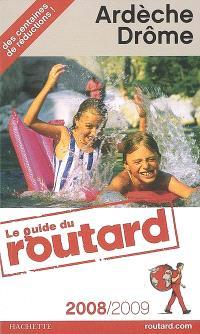 Ardèche, Drôme : 2008-2009