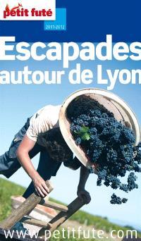 Escapades autour de Lyon : Ain, Beaujolais, Dauphiné, Lyonnais, Pilat : 2011-2012