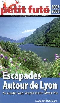 Escapades autour de Lyon, Ain, Beaujolais, Bugey, Dauphiné, Dombes, Lyonnais, Pilat : 2007-2008