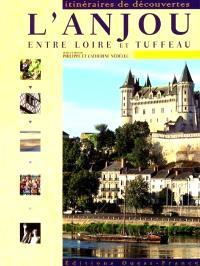 L'Anjou : entre Loire et tuffeau