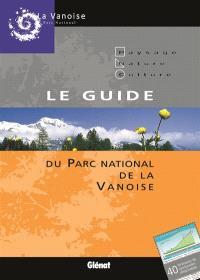 Le guide du Parc national de la Vanoise : paysage, nature, culture