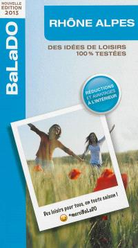 Rhône-Alpes : des idées de loisirs 100 % testées