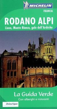 Rodano Alpi : Lione, Monte Bianco, gole dell'Ardèche