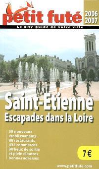 Saint-Etienne, escapades dans la Loire : 2006-2007