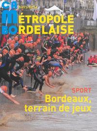 CaMBo : cahiers de la métropole bordelaise. n° 9, Sport : Bordeaux, terrain de jeux