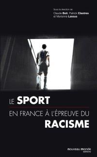 Le sport en France à l'épreuve du racisme du XIXe siècle à nos jours : sports, xénophobie, racisme et antisémitisme