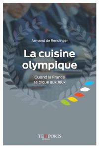 La cuisine olympique : quand la France se pique aux Jeux