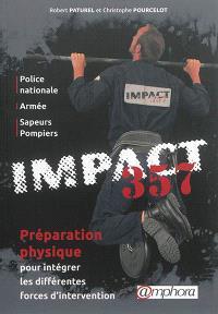 Impact 357 : préparation physique pour intégrer les différentes forces d'intervention : police nationale, armée, sapeurs-pompiers