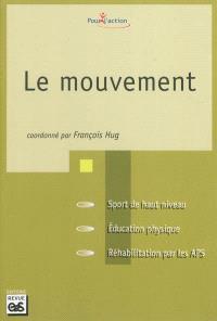 Le mouvement : sport de haut niveau, éducation physique, réhabilitation par les APS