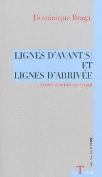 Lignes d'avant(s) et lignes d'arrivée : textes sportifs 1922-1938