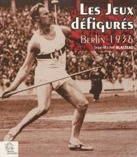 Les jeux défigurés : Berlin 1936