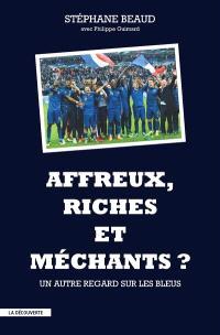 Affreux, riches et méchants ? : un autre regard sur les Bleus