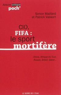 CIO, FIFA : le sport mortifère : Chine, Afrique du Sud, Russie, Brésil, Qatar...