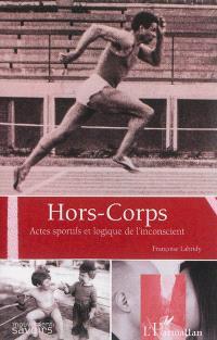 Hors-corps : actes sportifs et logique de l'inconscient