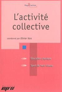 L'activité collective : éducation physique, sport de haut niveau