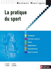 La pratique du sport : pratiques, fonction motrice, effort, adaptations, entraînement, sport et santé