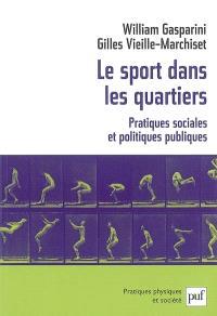 Le sport dans les quartiers : pratiques sociales et politiques publiques