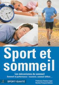 Sport et sommeil, les mécanismes du sommeil : sommeil et performance : insomnie, sommeil différé...