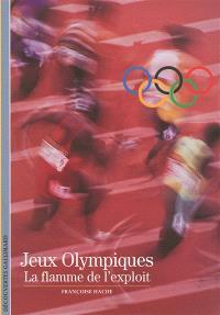 Jeux Olympiques : la flamme de l'exploit