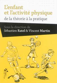 L'enfant et l'activité physique : de la théorie à la pratique