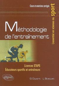 Méthodologie de l'entraînement : licences STAPS, éducateurs sportifs et entraîneurs : cours et exercices corrigés