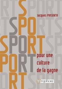 Sport : pour une culture de la gagne