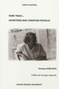 Faire trace... : entretiens avec Christian Pociello