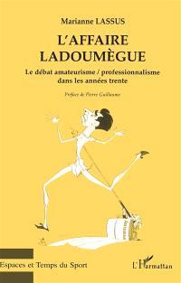 L'affaire Ladoumègue : le débat amateurisme-professionnalisme dans les années trente