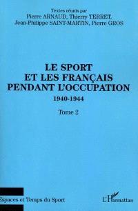 Le sport et les Français pendant l'Occupation : 1940-1944. Volume 2