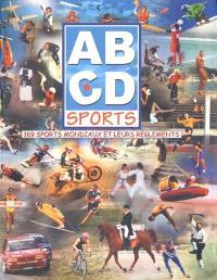 ABCD sports : 169 sports mondiaux et leurs règlements