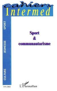 Cahiers Intermed. n° 6, Sport et communautarisme