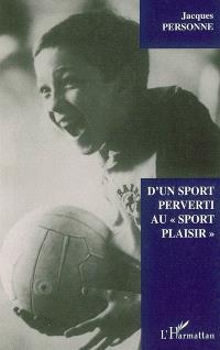 "D'un sport perverti au ""sport plaisir"""
