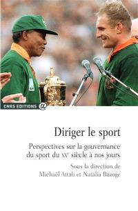 Diriger le sport : perspectives sur la gouvernance du sport du XXe siècle à nos jours