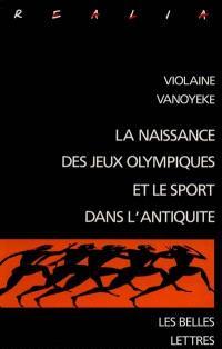 La naissance des jeux olympiques : le sport dans l'Antiquité
