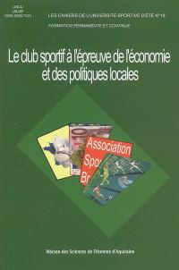 Le club sportif à l'épreuve de l'économie et des politiques locales
