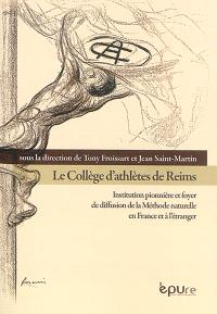 Le Collège d'athlètes de Reims : institution pionnière et foyer de diffusion de la méthode naturelle en France et à l'étranger