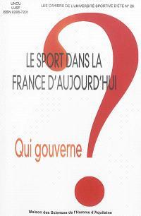 Le sport dans la France d'aujourd'hui : qui gouverne ?