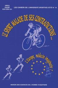 Le sport malade de ses contradictions : l'Europe, médecin imaginaire ?
