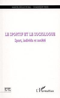 Le sportif et le sociologue : sport, individu et société