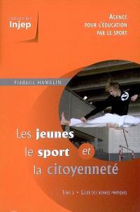 Les jeunes, le sport et la citoyenneté. Volume 1, Guide des bonnes pratiques