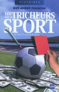 Les tricheurs dans le sport : 30 récits authentiques