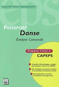 Passeport danse : CAPEPS externe, épreuve d'admission orale 3, méthodologie et contenus