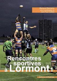 Rencontres sportives à Lormont. Volume 1, Gymnastique, voile, cyclisme, football, rugby