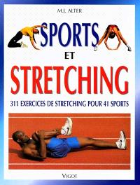 Sport et stretching : 311 exercices de stretching pour 41 sports