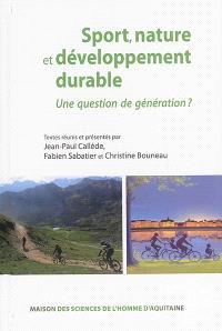 Sport, nature et développement durable : une question de génération ?