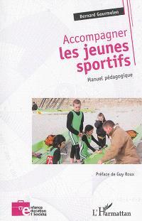 Accompagner les jeunes sportifs : manuel pédagogique